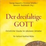 der-dreifaltige-gott-christlicher-glaube-im-saekularen-zeitalter-fuer-gerhard-kardinal-mueller-978-3-451-37875-1-52351-1-1-e1514400398405.jpg